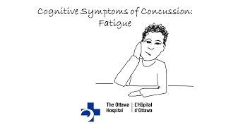 Cognitive Symptoms of Concussion: Fatigue