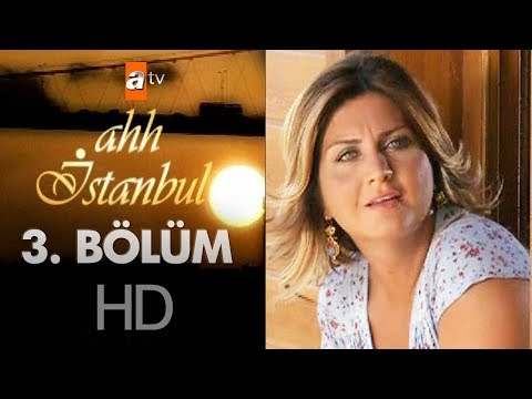 Ahh İstanbul 3. Bölüm