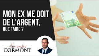 Mon ex me doit de l'argent : LA seule méthode à appliquer !