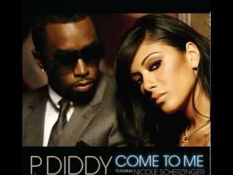P.Diddy ft. Nicole Scherzinger - Come To Me