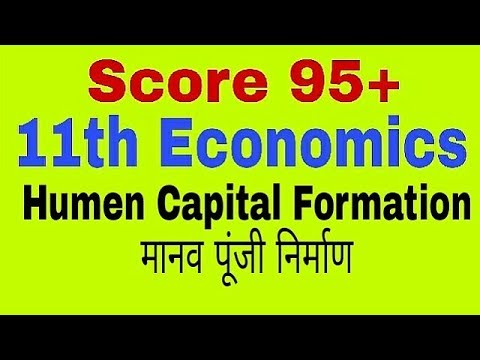 11th Class Economics :-Human Capital Formation, Indian Economy