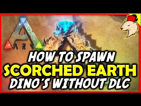 How To Spawn Scorched Earth Dinos On The Island/Center - Ark Survival Evolved