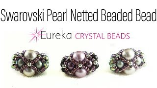 Tubular Netted Beaded Bead with Swarovski Pearls!