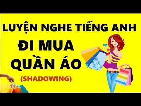 Luyện Nghe Tiếng Anh Đi Mua Quần Áo – 100 English – Shadowing