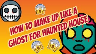 How to make up like a ghost for haunted house?? 2.0