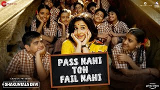 Pass Nahi Toh Fail Nahi Video Song - Shakuntala Devi