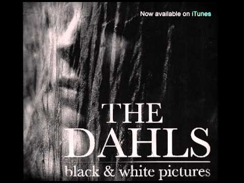 THE DAHLS Black and White Pictures