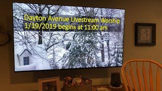 Dayton Ave livestream worship Jan 20, 2019