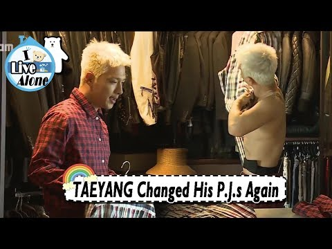 [I Live Alone] TAEYANG - He Changes His P.J.s Again 20170818