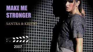 SANTRA & KRISTO - MAKE ME STRONGER (OFFICIAL MUSIC VIDEO) HQ