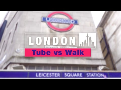 London Underground vs Walking - Leicester Square to Covent G