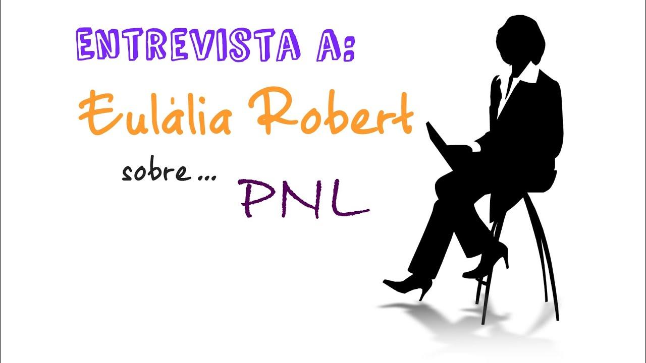 PNL en el marco de las Terapias. Entrevista a Eulália Robert. - YouTube