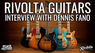 Rivolta at Peach Guitars: Dennis Fano interview