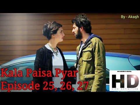 Download Kala Paisa Pyar Episode 25 Episode 26 Episode 27 in HinUr Language (Real HD)