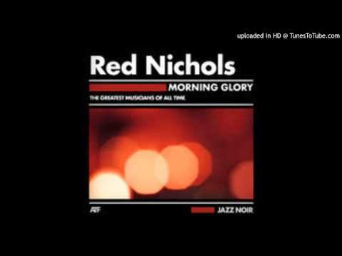 Red Nichols - Morning Glory