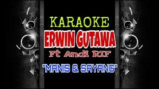 Erwin Gutawa ft Andi Rif - Manis dan Sayang (Karaoke Tanpa Vokal)