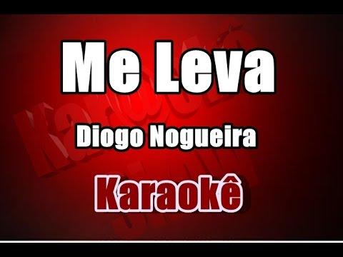 Diogo Nogueira - Me Leva - Karaoke