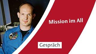 Forscher fragen: Mission im All mit Alexander Gerst