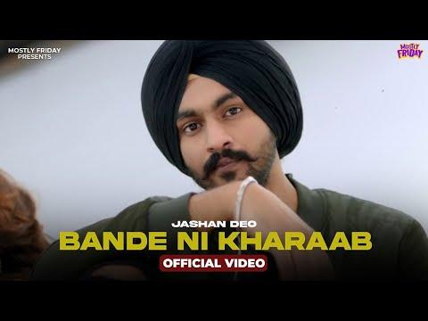 Bande Nhi Kharaab | Jashan Deo | Preet Hundal | Aakanksha Sareen | Bhumika Sharma | Gurdas | HOM