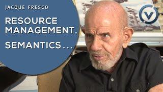 Jacque Fresco - Names, Resource Management, Semantics, Revolutionaries - July 26, 2009