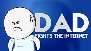 Dad Fights The Internet