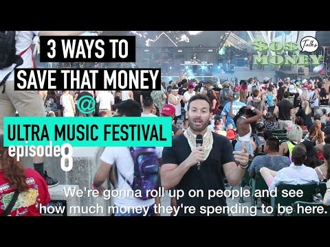 3 WAYS TO SAVE THAT MONEY AT ULTRA MUSIC FESTIVAL MIAMI Ep. 8