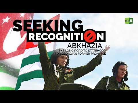 Seeking Recognition: Abkhazia.