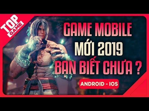 [Topgame] Những Game Mobile Mới Đỉnh Cao Có Thể Bạn Chưa Biết !