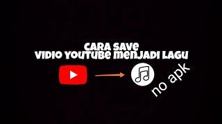 Gambar cover Cara download vidio youtube jadi sebuah lagu!!! No apk!