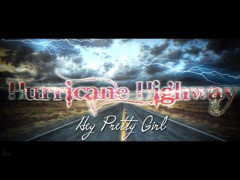 Hurricane Highway // Hey Pretty Girl