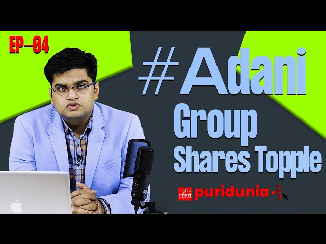 #Adani shares topple and create chaos in stock market (puridunia)