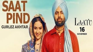 Satt pind |New punjabi 2018 (Laatu) Gurlez Akhtar by gagan kokri by punjabi movies production