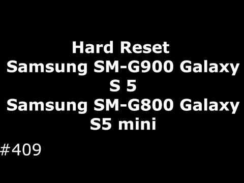 Hard Reset Samsung SM G900 Galaxy S5 Samsung SM G800 Galaxy S5 mini