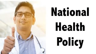 National Health Policy 2017 Detailed Analysis UPSC/IAS/PSC