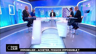 Immobilier : acheter, mission impossible ? #cdanslair 09.06.2018