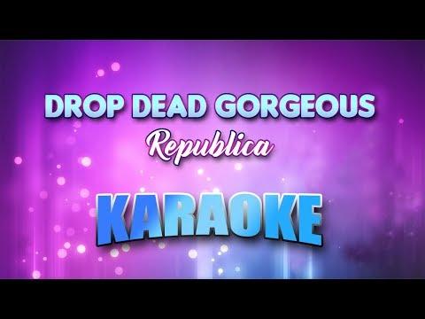 Republica - Drop Dead Gorgeous (Karaoke version with Lyrics)