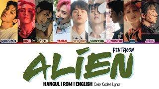 Pentagon (펜타곤) - alien (에일리언) color coded [han|rom|eng] lyrics