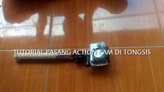 TUTORIAL PASANG ACTION CAM DI TONGSIS #5