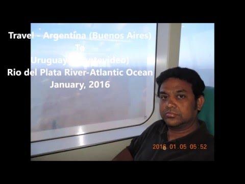 Sarkar Family, USA Travel Argentina Buenos Aires To Uruguay Montevideo January 2016