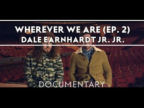 Dale Earnhardt Jr. Jr. - Wherever We Are (Episode Two) [Documentary]