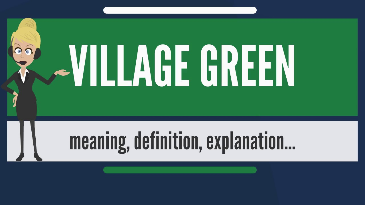 What Is Village Green Does Mean Meaning Explanation