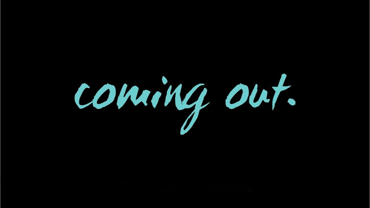 coming out.