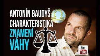 Živě Antonín Baudyš   VÁHY Charakteristika Znamení