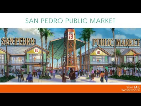 San Pedro Public Market Unveiling