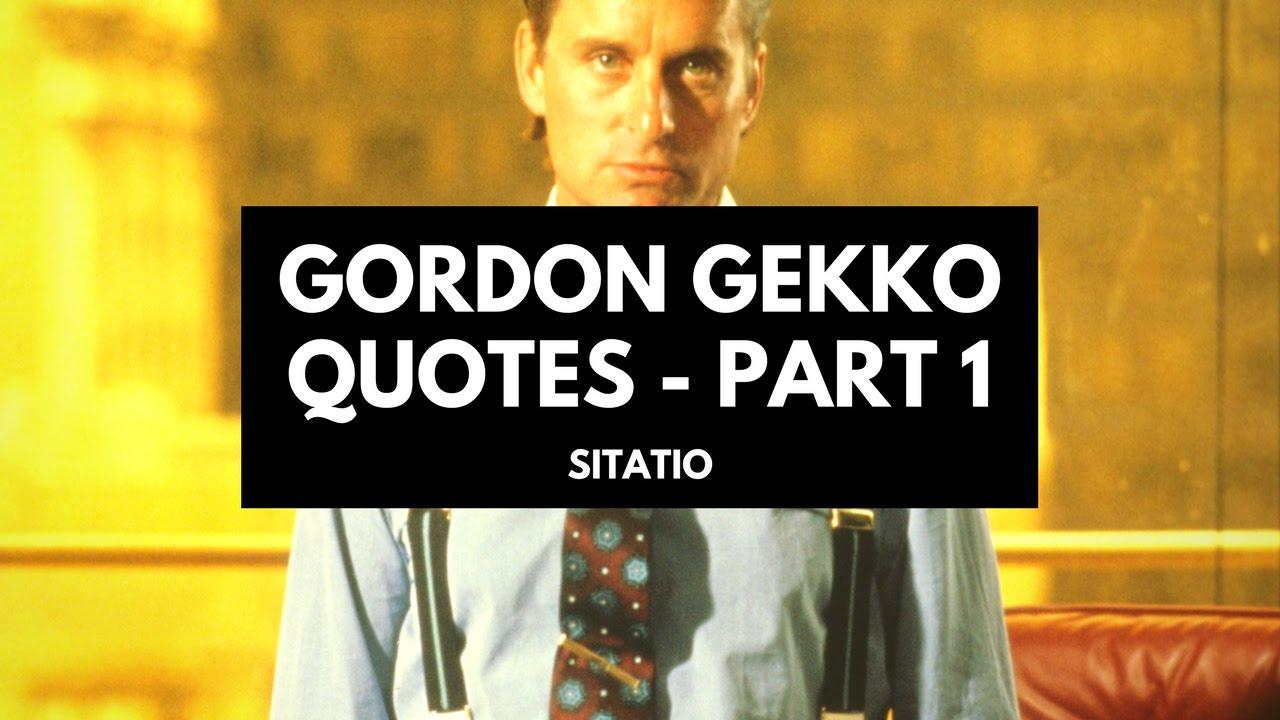 Wall Street Quotes Gordon Gekko Quotes Part 1  Wall Street  Sitatio  Youtube