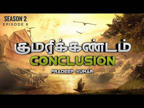 Kumari Kandam Mystery is Solved | குமரிக்கண்டம் மர்மம் | Season 2 Episode 6 | Pradeep Kumar