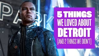 5 Things We Loved About Detroit: Become Human (And 2 Things We Didn