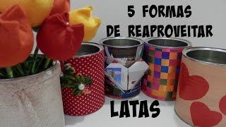 Cinco formas de reaproveitar latas – Artesanato / Reciclagem