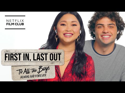 Lana Condor & Noah Centineo React To Their Firsts & Lasts | To All The Boys | Netflix