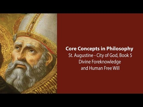 Augustine, City Of God Bk 5 | Divine Foreknowledge And Human Free Will | Philosophy Core Concepts